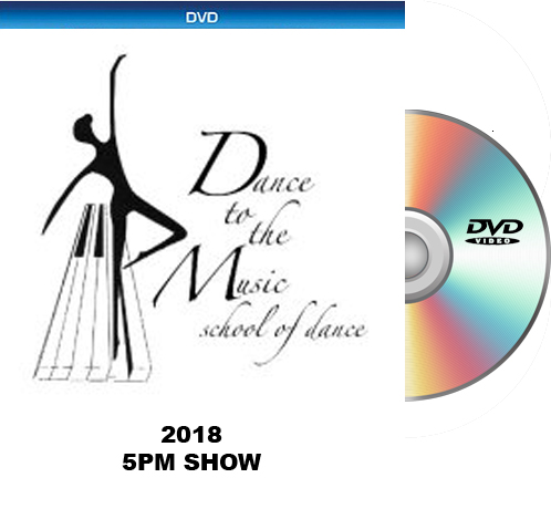 Dance To The Music 2018 DVD 5pm Show
