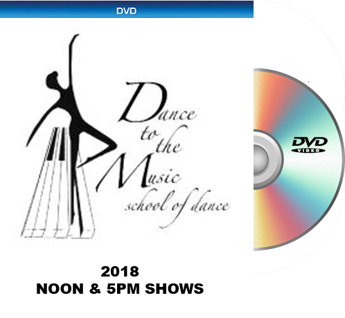 5-19-18 Dance To The Music 2018 DVD BOTH SHOWS