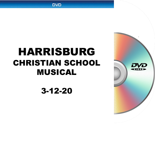 3-12-20 Harrisburg Christian School Musical DVD